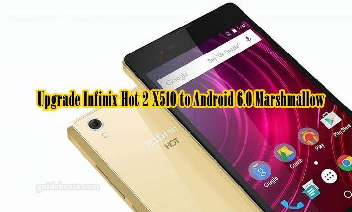 Upgrade Infinix Hot 2 X510 to Android 6.0 Marshmallow