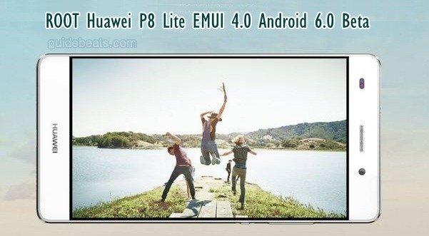 ROOT Huawei P8 Lite EMUI 4.0 Android 6.0 Beta