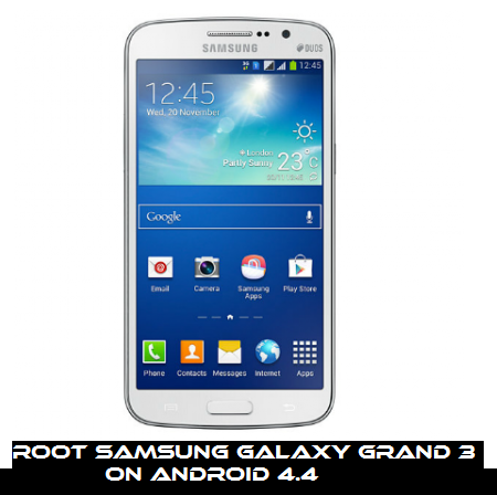Guide to Root Samsung Galaxy Grand 3 on Android 4.4 KitKat