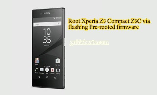 Root Xperia Z5 Compact Z5C via flashing Pre-rooted firmware