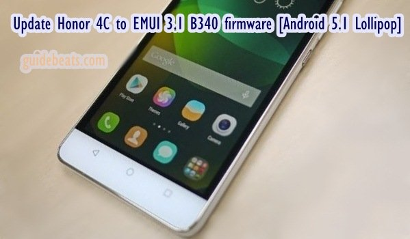 Update Honor 4C to EMUI 3.1 B340 firmware [Android 5.1 Lollipop]