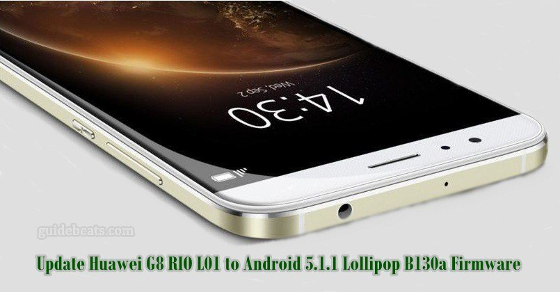 Update Huawei G8 RIO L01 to Android 5.1.1 Lollipop