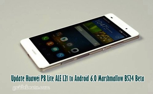 Update Huawei P8 Lite ALE L21 to Android 6.0 Marshmallow B524 Beta