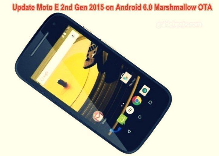 Update Moto E 2nd Gen 2015 on Android 6.0 Marshmallow OTA