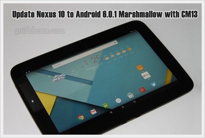 Update Nexus 10 to Android 6.0.1 Marshmallow Official CM13