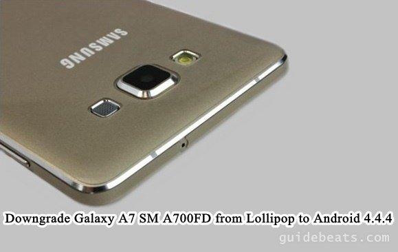 Downgrade Galaxy A7 SM A700FD from Lollipop to Android 4.4.4