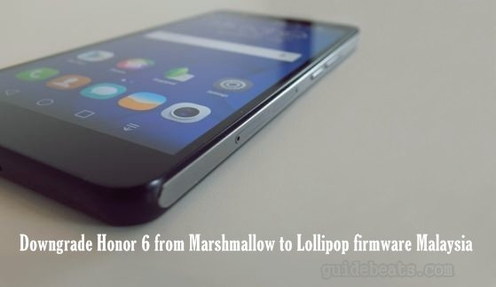 Downgrade Honor 6 from Marshmallow to Lollipop firmware