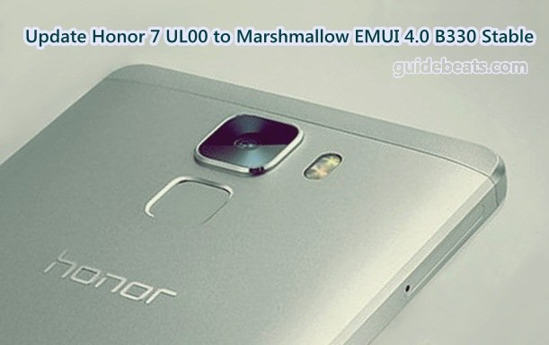 Update Honor 7 UL00 to Marshmallow EMUI 4.0 B330 Stable Firmware
