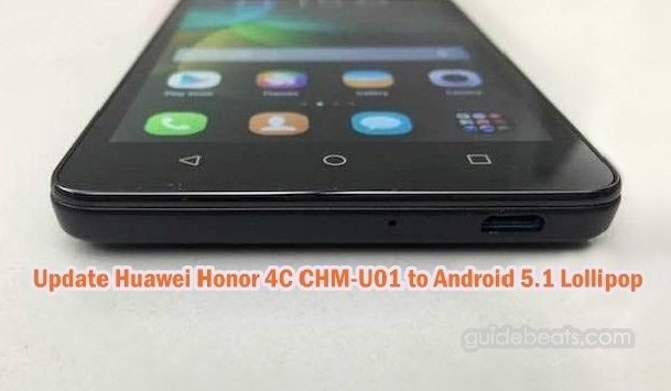 Update Huawei Honor 4C CHM-U01 to Android 5.1 Lollipop B310 Firmware