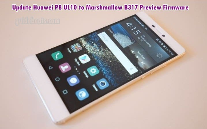 Update Huawei P8 UL10 to Marshmallow B317 Preview Firmware