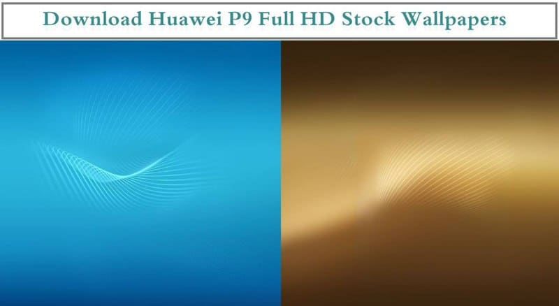 Huawei P9 Stock Wallpapers HD Quality with Full Resolution