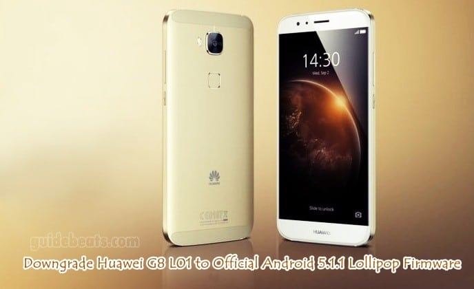 Downgrade Huawei G8 L01 to Official Android 5.1.1 Lollipop Firmware