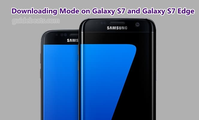 Downloading Mode on Galaxy S7 and Galaxy S7 Edge