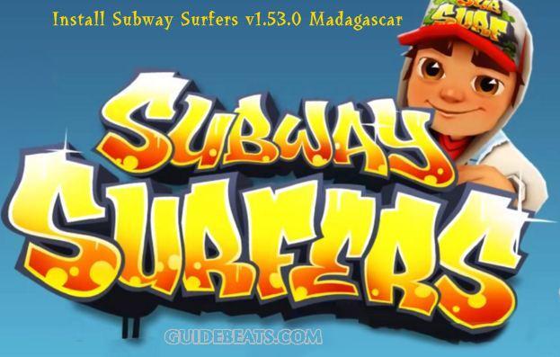 Subway Surfers v1.53.0 Madagascar with Unrestricted Keys