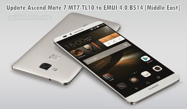 Update Ascend Mate 7 MT7-TL10 to EMUI 4.0 B514 Firmware Android 6.0