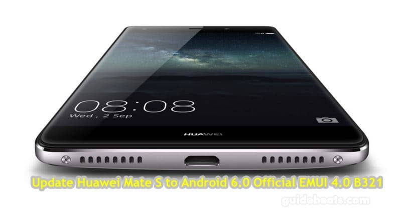 Update Huawei Mate S to Android 6.0 Official EMUI 4.0 B321