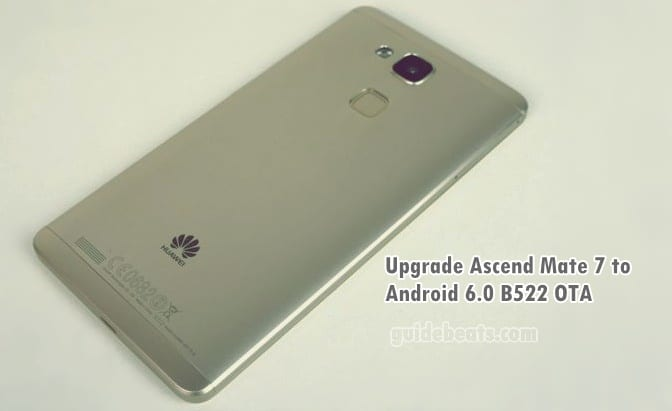 Upgrade Huawei Ascend Mate 7 MT7-L09 to Android 6 0 Stable B522
