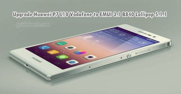 Upgrade Huawei P7 L10 Vodafone to EMUI 3.1 B840 Lollipop 5.1.1