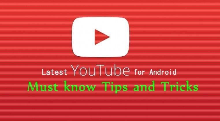 YouTube must know Tips and Tricks, Latest APK for Android