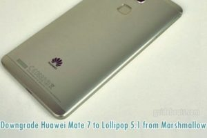 Downgrade Huawei Mate 7 MT7-L09 to Lollipop 5.1 from Marshmallow