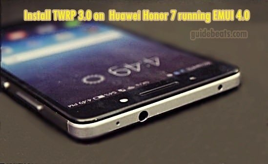 Huawei Honor 7 TWRP 3.0 installation guide running EMUI 4.0