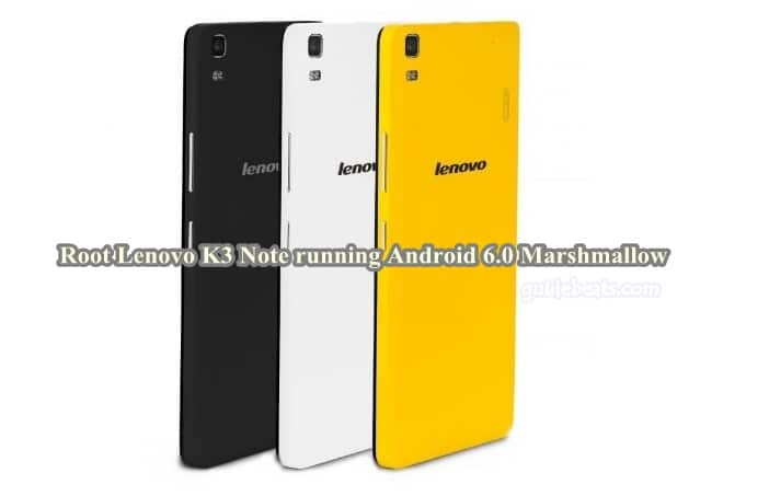 Root Lenovo K3 Note running Android 6.0 Marshmallow