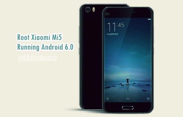 Root Xiaomi Mi5 Running Android 6.0 Marshmallow