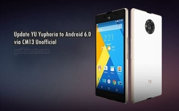Update YU Yuphoria to Android 6.0 Marshmallow Custom ROM via CM13
