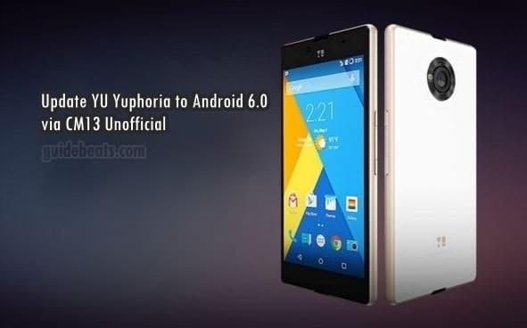 Update YU Yuphoria to Android 6.0 Marshmallow Custom ROM via CM13