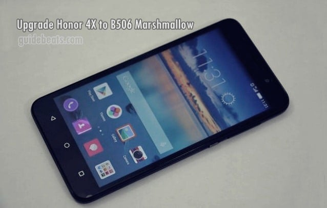 Upgrade Honor 4X L11 to C432B506 EMUI 4.0 Marshmallow Final