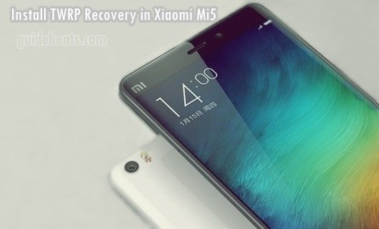 Xiaomi Mi5 TWRP Custom Recovery Installation Guide