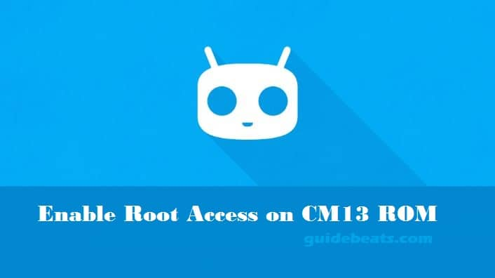 Enable Root Access on any Android device running CyanogenMod ROM