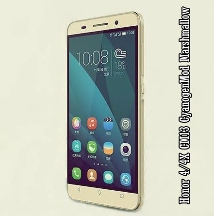 Honor 4/4X CM13 Android 6.0.1 CyanogenMod Marshmallow Custom ROM