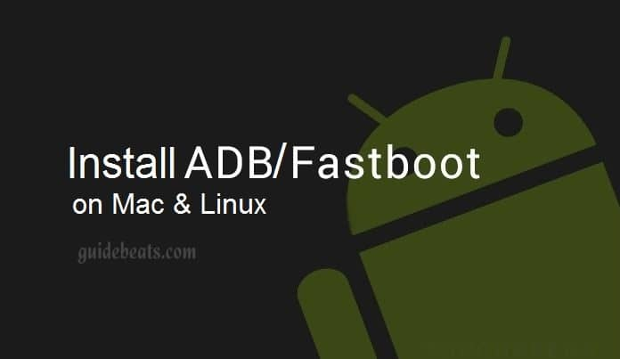 Install ADB/ Fastboot Drivers on Mac or Linux
