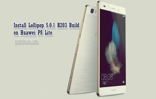 Install B203 Lollipop 5.0.1 Build on Huawei P8 Lite ALE-L21
