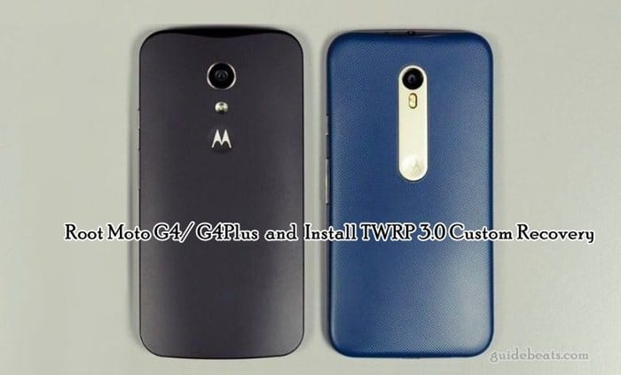 Root Moto G4/G4 Plus and Install TWRP 3.0 Custom Recovery