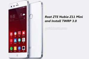 Root ZTE Nubia Z11 Mini and Install TWRP 3.0 Custom Recovery