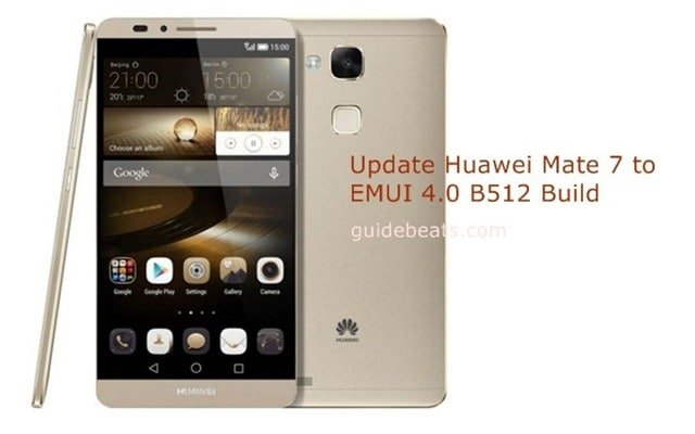 Update Huawei Mate 7 L09/ TL10 to Android 6.0 Marshmallow EMUI 4.0 B512 Build