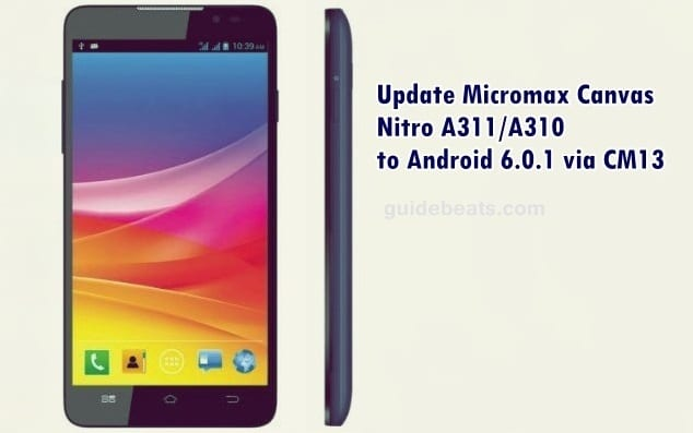 Update Micromax Canvas Nitro A311/A310 to Android 6.0.1 via CM13