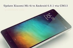 Update Xiaomi Mi-4i to Android 6.0.1 via CM13 Custom ROM