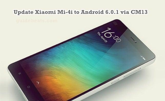 Update Xiaomi Mi-4i to Android 6.0.1 via CM13 Custom ROM
