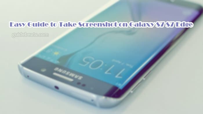 Easy Guide to Take Screenshot on Galaxy S7/ S7 Edge