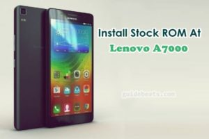 Re-Install Stock ROM and Unroot Lenovo A7000
