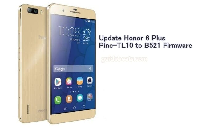 Update Honor 6 Plus Pine-TL10 to Android 6.0 B521 EMUI 4.0 Firmware [Europe]