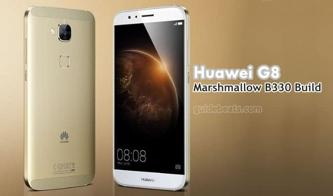Update Huawei G8 RIO-L01 to Marshmallow B330 Build [Russia]