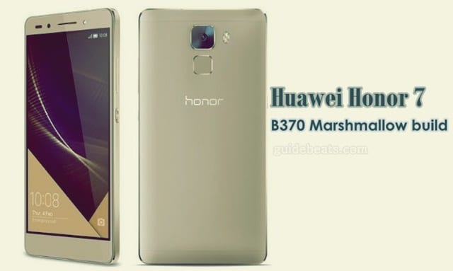 Update Huawei Honor 7 PLK-L01 to B370 Marshmallow build [Europe]