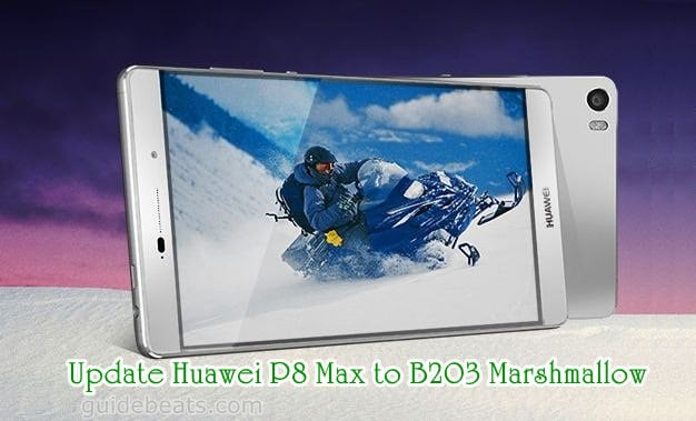 Update Huawei P8 Max DAV-701L to B203 Marshmallow Build [Asia Pacific]