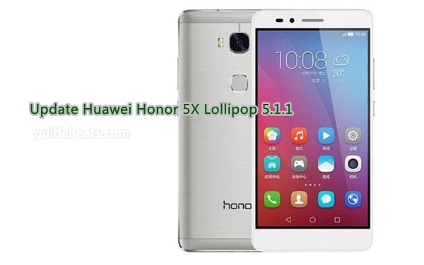 Upgrade Huawei Honor 5X to Lollipop 5.1.1 B150 build [India]