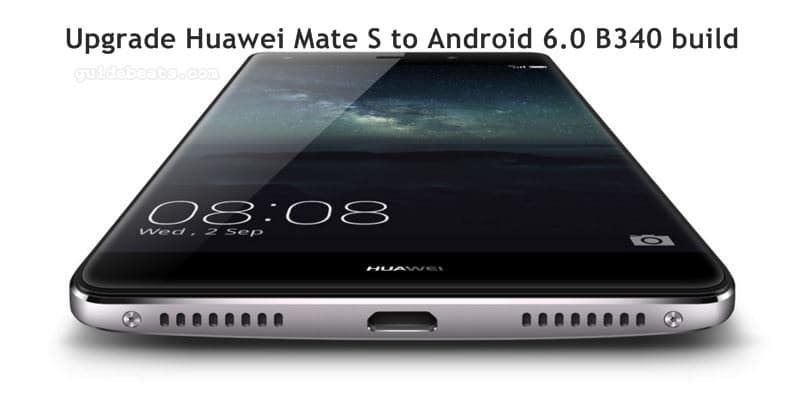Upgrade Huawei Mate S CRR-UL00 to Android 6 0 B340 EMUI 4 0