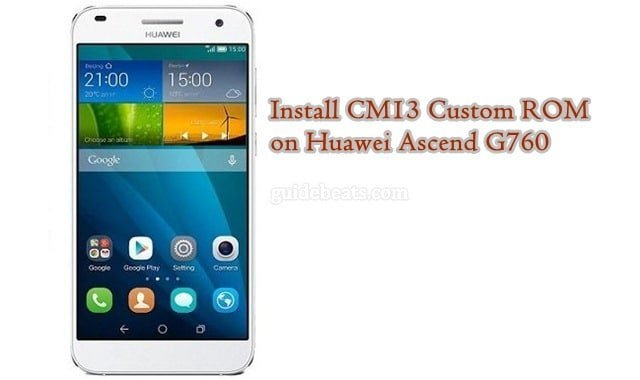 Download and Install Huawei Ascend G760 CM13 Custom ROM